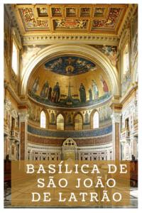 Basílica de São João de Latrão - A Mais Linda Igreja de Roma
